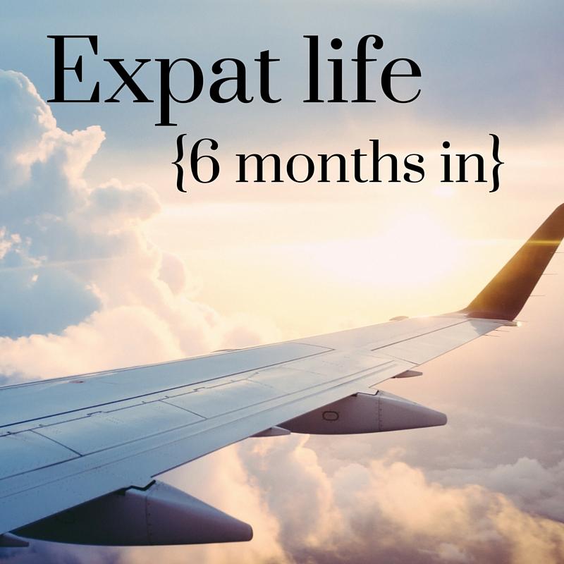 expat life 6 months
