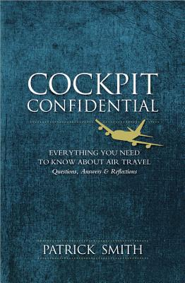 cockpit confidential by patrick smith